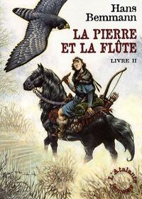 Hans Bemmann - La pierre et la flûte Tome 2 : .