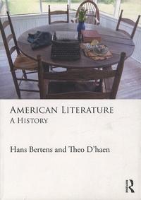 Hans Bertens et Theo D'haen - American Literature : A History.