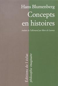 Hans Blumenberg - Concepts en histoires.