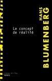 Hans Blumenberg - Le concept de réalité.
