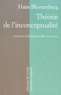 Hans Blumenberg - Théorie de l'inconceptualité.