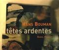 Hans Bouman - Têtes ardentes.