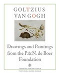 Hans Buijs et Ger Luijten - Goltzius to Van Gogh - Drawings and Paintings from the P. & N. de Boer Foundation.