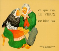 Hans Christian Andersen et Marie Colmont - CE QUE FAIT LE VIEUX EST BIEN FAIT.