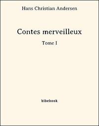 Hans Christian Andersen - Contes merveilleux - Tome I.