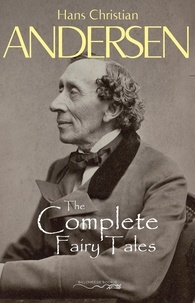 Hans Christian Andersen - Hans Christian Andersen's Complete Fairy Tales.