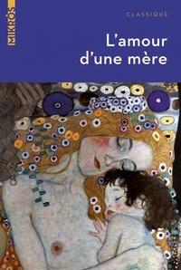 Hans Christian Andersen et Jules Renard - L'amour d'une mère.
