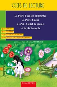 Hans Christian Andersen - La petite fille au allumettes ; La petite sirène ; Le petit soldat de plomb ; La petite poucette.