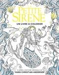 Hans Christian Andersen - La Petite Sirène - Un livre à colorier.