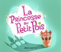Hans Christian Andersen et Annette Marnat - La Princesse au Petit Pois.