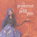 Hans Christian Andersen et Delphine Grenier - La princesse au petit pois.
