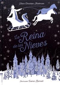 Hans Christian Andersen et Laura Barrett - La Reina de las Nieves.