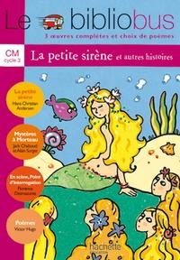 Hans Christian Andersen et Jack Chaboud - Le Bibliobus n° 5 CM Cycle 3 Parcours de lecture de 3 oeuvres : La Petite Sirène ; Mystères à Morteau ; En scène, Point d'interrogation, le hamster qui aimait les livres.