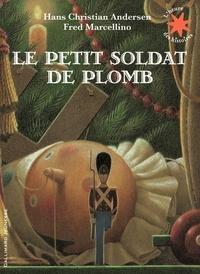 Hans Christian Andersen - Le petit soldat de plomb.