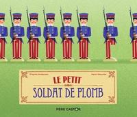 Hans Christian Andersen et Henri Meunier - Le petit soldat de plomb.