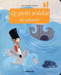 Le petit soldat de plomb - Hans Christian Andersen |