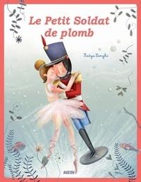Hans Christian Andersen et Katya Longhi - Le Petit Soldat de plomb.