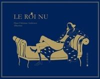 Hans Christian Andersen et  Albertine - Le roi nu.