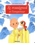Hans Christian Andersen - Le rossignol et l'empereur.