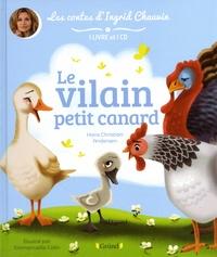 Hans Christian Andersen et Emmanuelle Colin - Le vilain petit canard. 1 CD audio