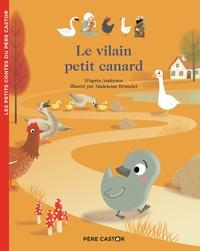 Hans Christian Andersen et Anne Kalicky - Le vilain petit canard.