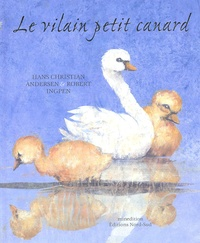 Hans Christian Andersen et Robert Ingpen - Le vilain petit canard.