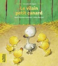 Hans Christian Andersen et Ulises Wensell - Le vilain petit canard.
