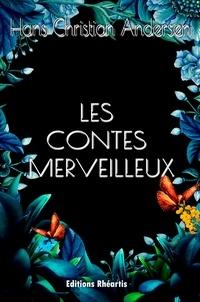 Hans Christian Andersen - Les Contes Merveilleux.