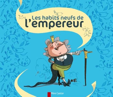 Hans Christian Andersen - Les habits neufs de l'empereur.