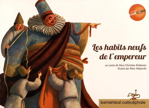 Hans Christian Andersen et Marc Majewski - Les habits neufs de l'empereur.