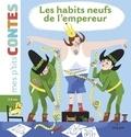 Hans Christian Andersen et Camille Laurans - Les habits neufs de l'empereur.