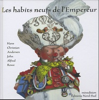 Hans Christian Andersen et John Alfred Rowe - Les habits neufs de l'Empereur.