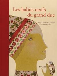 Hans Christian Andersen et Arianna Papini - Les habits neufs du grand duc.
