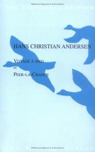 Hans Christian Andersen - Voyage à pied et Peer-la-Chance.