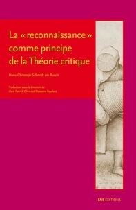 """Hans-Christoph Schmidt am Busch - La """"reconnaissance"""" comme principe de la Théorie critique."""