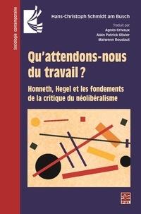 Hans-Christoph Schmidt am Busch - Qu'attendons-nous du travail? Honneth, Hegel et les fondements de la critique du néolibéralisme.
