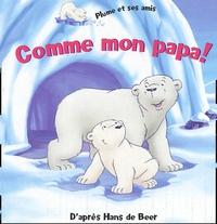 Hans De Beer - Comme mon papa !.