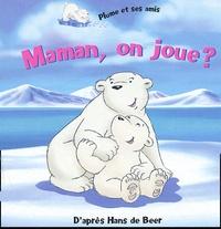 Hans De Beer - Maman, on joue ?.