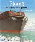 Hans De Beer - Plume et la route des glaces.