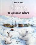 Hans De Beer - Plume et la station polaire.