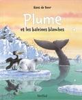 Hans De Beer - Plume et les baleines blanches.