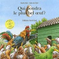 Hans De Beer et Burny Bos - Qui pondra le plus bel oeuf ?.