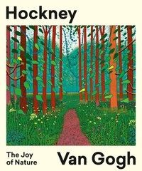 Hans den Hartog Jager - Hockney, Van Gogh - The Joy of Nature.