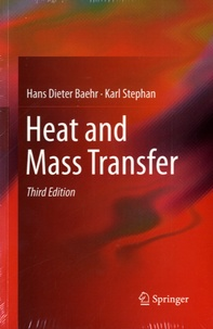 Hans Dieter Baehr et Karl Stephan - Heat and Mass Transfer.