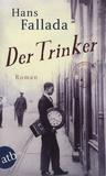 Hans Fallada - Der Trinker.