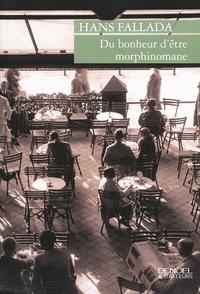 Hans Fallada - Du bonheur d'être morphinomane.