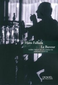 Hans Fallada - Le Buveur.