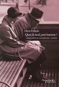 Hans Fallada - Quoi de neuf, petit homme ?.