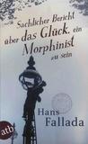 Hans Fallada - Sachlicher Bericht über das Glück, ein Morphinist zu sein.