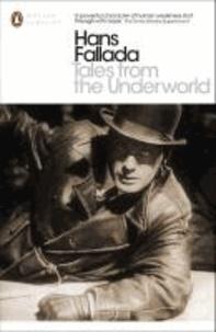 Hans Fallada - Tales from the Underworld - Selected Shorter Fiction.